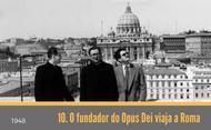 10. O fundador do Opus Dei viaja a Roma
