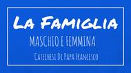 La Famiglia - 10. Maschio e Femmina (I)