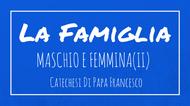 La Famiglia - 11. Maschio e Femmina (II)