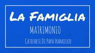 La Famiglia - 12. Matrimonio (I)