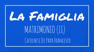 La Famiglia - 13. Matrimonio (II)