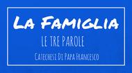 La Famiglia - 14. Le tre parole