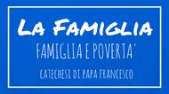 La Famiglia - 17. Famiglia e povertà