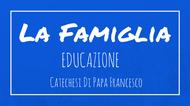 La Famiglia - 15. Educazione