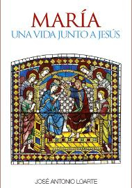 """Libro: """"María, una vida junto a Jesús"""""""