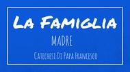 La Famiglia - 2. Madre