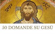 ebook: 50 domande su Gesù