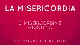 6. Misericordia e Giustizia