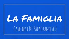La famiglia con Papa Francesco: la nuova sezione con tutte le catechesi