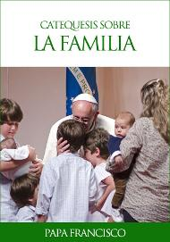 La catequesis del Papa Francisco sobre la Familia, en un único volumen, electrónico y gratuito