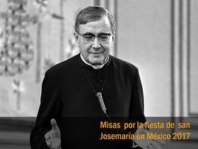 Misas por la fiesta de san Josemaría 2017