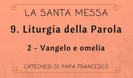 9. Liturgia della Parola: Vangelo e omelia