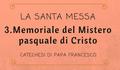 3. La Messa è il memoriale del Mistero pasquale di Cristo