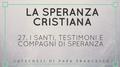 27. I Santi, testimoni e compagni di Speranza