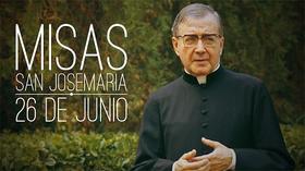 Fiesta de San Josemaría: Misas en todo el país