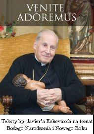 """Venite adoremus"": eBook bp. Javiera Echevarríi  na temat Bożego Narodzenia i Nowego Roku"