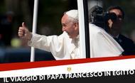 """Papa Francesco: """"L'Egitto un segno di speranza"""""""