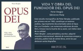 Vida y obra del fundador del Opus Dei