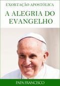 """""""A Alegria do Evangelho"""" disponível em livro electrónico"""