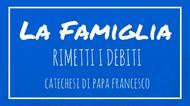 La Famiglia - 31. Rimetti i debiti