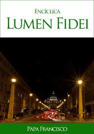 """Lumen Fidei"", la primera encíclica de Papa Francisco"
