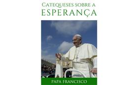 Livro electrónico com as catequeses do Papa sobre a esperança