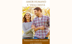 """Livro eletrônico: """"Amor humano e vida cristã"""""""