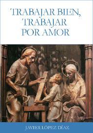"""Libro electrónico: """"Trabajar bien, trabajar por amor"""""""