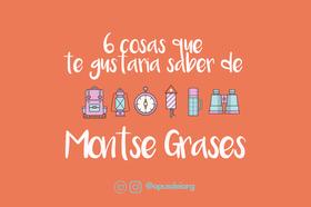 6 cosas que te gustará saber de Montse Grases