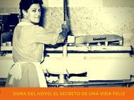 Dora del Hoyo, el secreto de una vida feliz