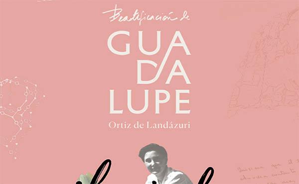 Opus Dei - ¡Hacia la beatificación de Guadalupe!