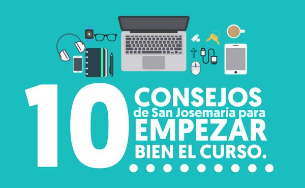 Opus Dei - 10 consejos de san Josemaría para empezar bien el curso