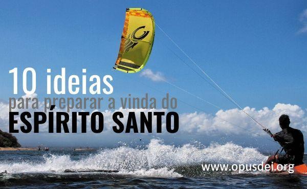 Opus Dei - 10 dias para preparar a festa do Espírito Santo