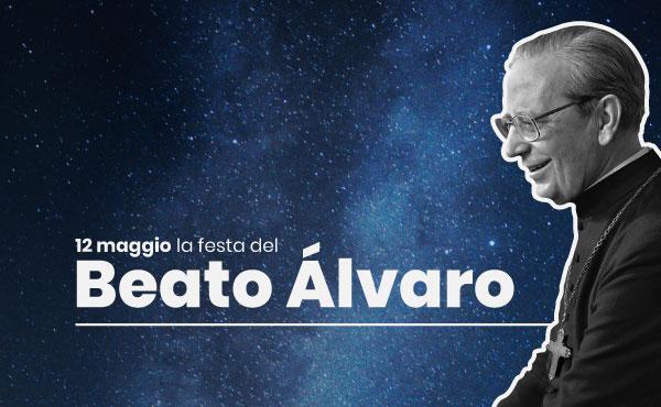 12 maggio, la festa del beato Álvaro