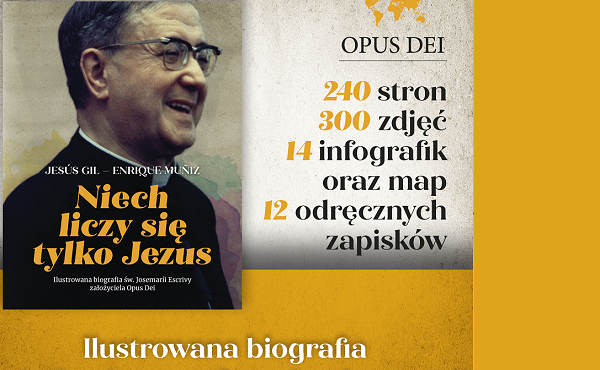 Opus Dei - Ilustrowana biografia św. Josemaríi