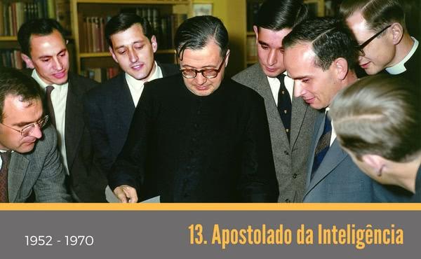 Opus Dei - 13. Apostolado da Inteligência