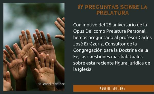 Opus Dei - 17 preguntas sobre la Prelatura