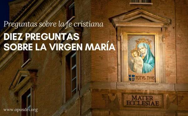 Opus Dei - ¿Por qué la Virgen María también es madre de los cristianos y madre de la Iglesia?