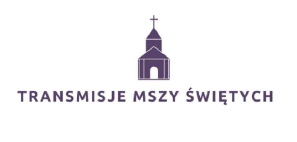 Transmisje niedzielnych Mszy świętych