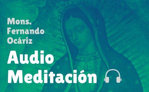 """Opus Dei - Audio meditación del prelado: """"Madre de Dios y esperanza nuestra"""""""