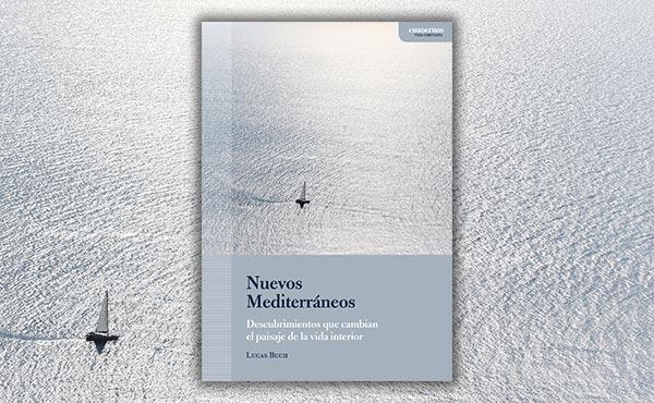 Nuevos Mediterráneos. Descubrimientos que cambian el paisaje de la vida interior