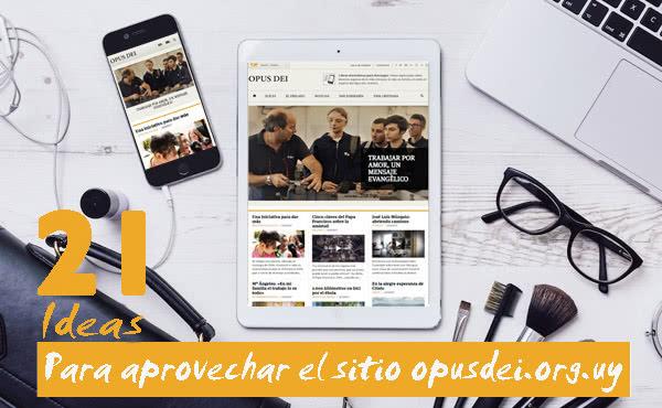 Opus Dei - 21 ideas para aprovechar el sitio web del Opus Dei