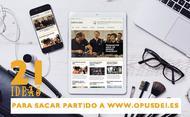 21 ideas para aprovechar la página web del Opus Dei