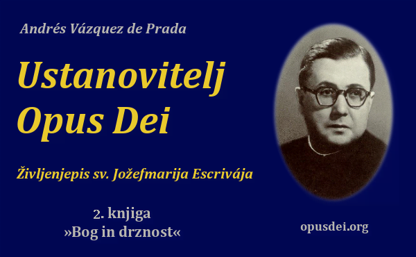 """Opus Dei - """"Ustanovitelj Opus Dei"""" (2. knjiga)"""