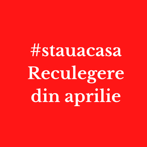 Reculegere din aprilie #stauacasa