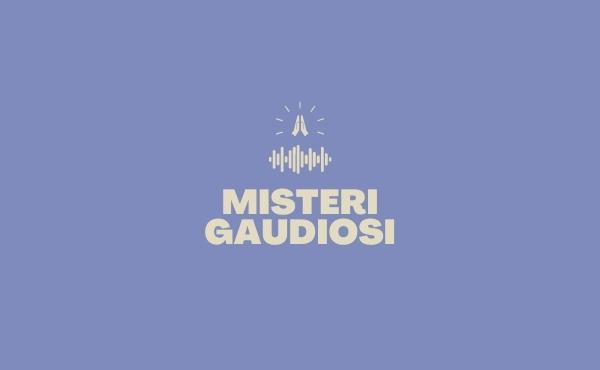 Misteri Gaudiosi, il Rosario audio
