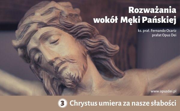 Chrystus umiera za nasze słabości