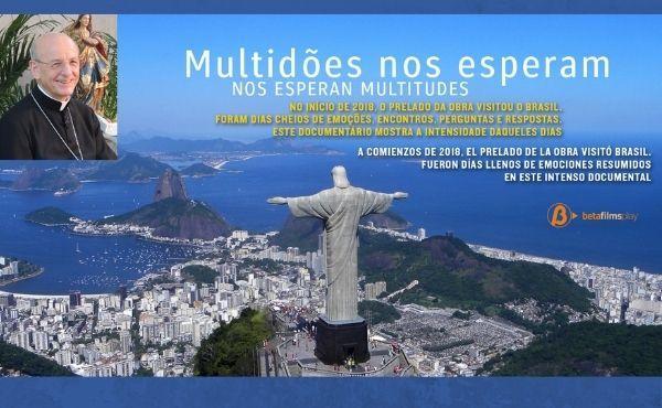 """""""Multidões nos esperam"""" 3 anos da visita de Mons. Fernando Ocáriz ao Brasil"""