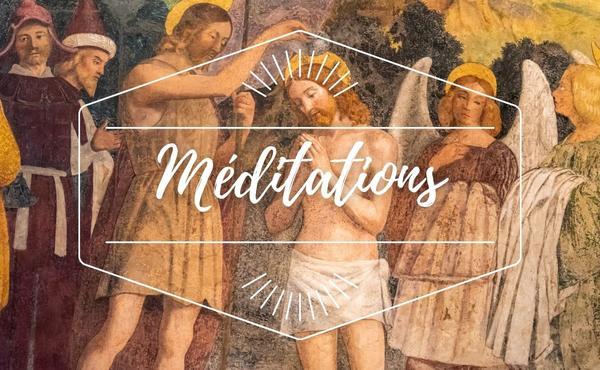 Méditation : Baptême du Seigneur