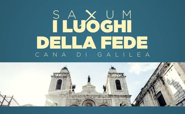Saxum: i luoghi della Fede - Cana